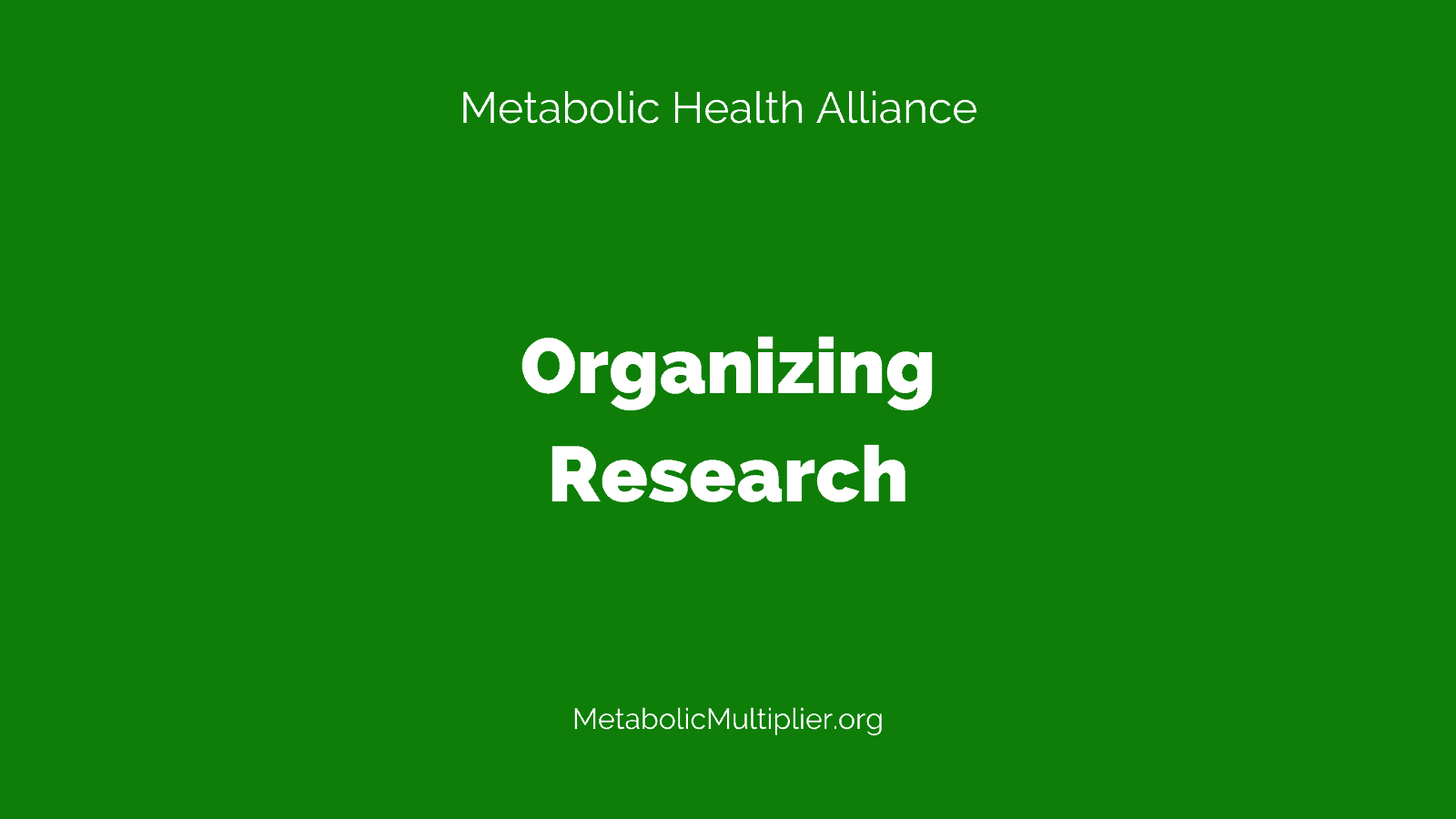 Metabolic Health Alliance Metabolic Multiplier Organizing research